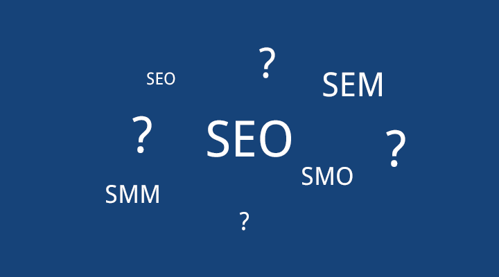 What is SEO, SEM, SMM, SMO?